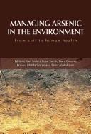 Cover of: Managing Arsenic in the Environment | Csiro Publishing