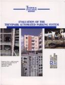 Cover of: Evaluation of the Trevipark Automated Parking System (Cerf Report, #40575) | Ceitec (Firm)