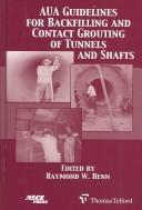 Cover of: AUA guidelines for backfilling and contact grouting of tunnels and shafts | American Underground Construction Association. Technical Committee on Backfilling and Contact Grouting of Tunnels and Shafts.