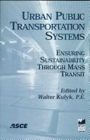Cover of: Urban Public Transportation Systems: Ensuring Sustainability Through Mass Transit | Walter Kulyk