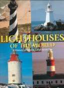 Cover of: Lighthouses of the World | Ebbe Almquist