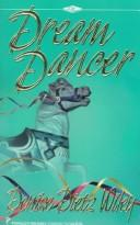 Cover of: Dream Dancer (Denise Little Presents) | Denise Dietz Wiley