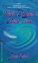 Cover of: When Dreams Come True (Denise Little Presents) | Judy Lind
