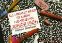 Cover of: All I Really Need to Know I Learned in Junior High | M. Grishauer