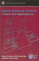 Cover of: NEURAL NETWORK CONTROL: THEORY AND APPLICATIONS | Sunan Huang