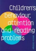 Cover of: Children's Behaviour, Attention and Reading Problems | Jessica Grainger