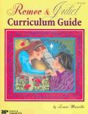 Cover of: Romeo & Juliet Curriculum Guide | Laura Maravilla