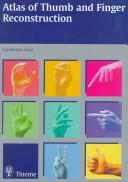 Cover of: Atlas Of Thumb And Finger Reconstruction | Guillermo Loda