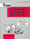 Cover of: Your Company Safety and Health Manual | CSP, Dan O. Nwaelele