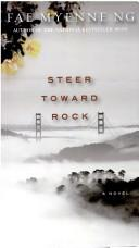 Cover of: STEER TOWARD ROCK by Fae Myenne Ng