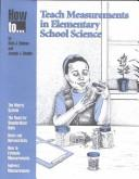 Cover of: How To Teach Measurements in Elementary School Science | Neal J. Holmes
