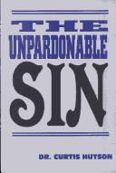 Cover of: The Unpardonable Sin | Curtis Hutson