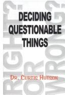 Cover of: Deciding Questionable Things for the Christian | Curtis Hutson