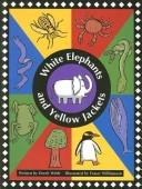 Cover of: White Elephants and Yellow Jackets | Derek Webb