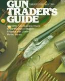 Cover of: Gun Traders Guide 20/E (20th ed) | John Traister