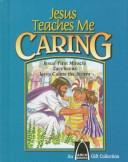 Cover of: Jesus Teaches Me Caring | Various Artists