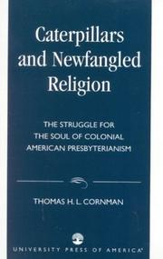Cover of: Caterpillars and newfangled religion by Thomas H. L. Cornman