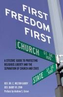 Cover of: First Freedom First by Barry W. Lynn
