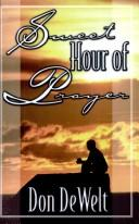 Cover of: Sweet Hour of Prayer by Don DeWelt