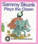 Cover of: Sammy Skunk Plays (Buppet Books) | Janie Spaht Gill