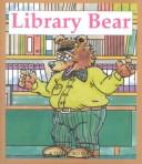 Cover of: Library Bear | Janie Spaht Gill