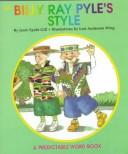 Cover of: Billy Ray Pyle's Style (Predictable Word Book, 2a Beginner) | Janie Spaht Gill