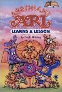Cover of: Arrogant Ari Learns a Lesson (Artscroll Middos Book) | Goldie Golding