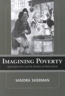 Cover of: Imagining Poverty by Sandra Sherman