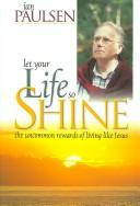 Cover of: Let Your Life So Shine | Jan Paulsen