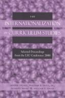 Cover of: The internationalization of curriculum studies | LSU Internationalization of Curriculum Studies Conference (2000 Louisiana State University)