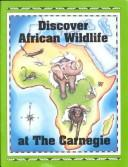 Cover of: Discover African Wildlife by Laura C. Beattie