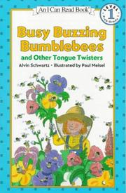 Cover of: Busy buzzing bumblebees and other tongue twisters | Alvin Schwartz