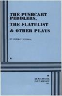Cover of: The Pushcart Peddlers, The Flatulist and Other Plays | Murray Schisgal