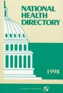 Cover of: National Health Directory 1998 (Serial) | Mindy B. Nagler