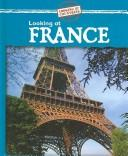 Cover of: Looking at France (Looking at Countries) | Jillian Powell