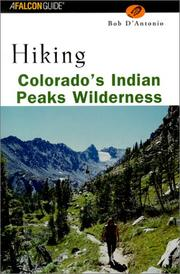 Cover of: Hiking Colorado's Indian Peaks Wilderness | Bob D'Antonio