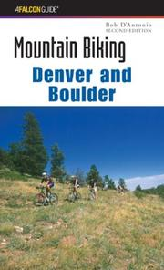 Cover of: Mountain Biking Denver and Boulder, 2nd (Regional Mountain Biking Series) | Bob D'Antonio