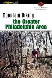Cover of: Mountain Biking the Greater Philadelphia Area, 2nd | Bob D'Antonio