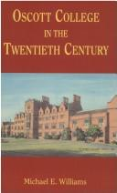 Cover of: Oscott College in the Twentieth Century by Michael Williams