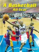 Cover of: A Basketball All-Star (The Making of a Champion) by Scott Ingram