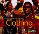 Cover of: Clothing (Our Global Community) | Lisa Easterling