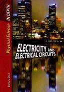 Cover of: Electricity and Electrical Currents (Physical Science in Depth) by Barbara Davis