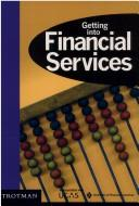 Cover of: Getting into financial services by Neil Harris