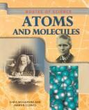 Cover of: Atoms and Molecules (Routes of Science) | Chris Woodford