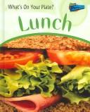 Cover of: Lunch (What's on Your Plate) | Ted Schaefer