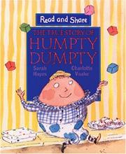 Cover of: The True Story of Humpty Dumpty (Read and Share) | Sarah Hayes