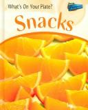 Cover of: Snacks (What's on Your Plate?) | Ted Schaefer