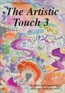 Cover of: The Artistic Touch 3 (Artistic Touch Series, 3) | Christine M. Unwin