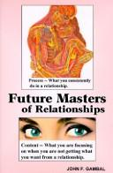 Cover of: Future Masters of Relationships | John F. Gambal
