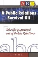 Cover of: Public relations survival kit | Sally R. Slack
